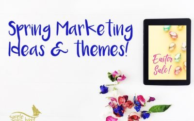 Spring Marketing Ideas & Themes!